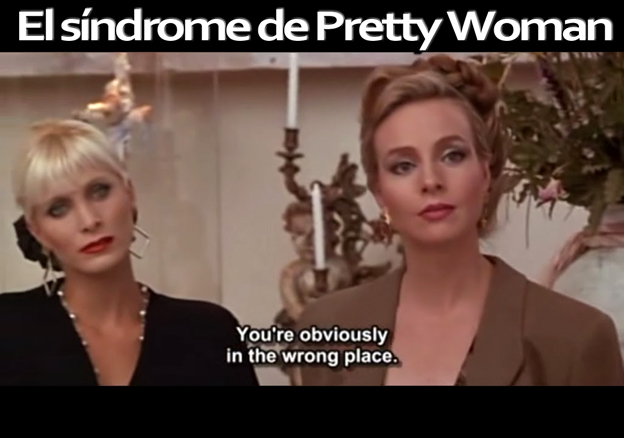 El síndrome de Pretty Woman